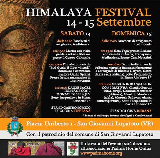 """Hymalaia Festival  Dal 14 settembre alle ore 10.00 al 15 settembre alle ore 23.45  SAN GIOVANNI LUPATOTO (VERONA) PIAZZA UMBERTO PRIMO  PROGRAMMA GENERALE:  SABATO 14 SETTEMBRE 2013  MOSTRA CON VISITA GUIDATA DELL'ARTE TIBETANA FILM- DOCUMENTARIO """"BOD GYALO, IL TIBET VINCERA' """" INTRODUCE E COMMENTA L'AUTORE GIULIO SPIAZZI DANZE SACRE TIBETANE CON I MONACI DI SERA JEY STAND GASTRONOMICO DI CUCINA TIBETANA VENDITA DI ARTIGIANATO TRADIZIONALE  DOMENICA 15 SETTEMBRE:  HATA YOGA PRATICO: LEZIONE CON MAESTRI DI ASANA, PRANAYAMA, MEDATAZIONE DANZE INDIANE CON LA BALLERINA MARCELLA BASSANESI, è interprete e coreografa di Bharata Natyam, teatro danza sacra indiana MUSICA INDIANA CON I MUSICISTI KAILASH al sitar, esraji e rudravina, MASSIMO MONTRESOR alla chitarra e MAURIZIO MARDOCCO alle tabla STAND GASTRONOMICO DI CUCINA INDIANA VENDITA DI ARTIGIANATO TRADIZIONALE"""