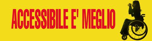 banner accessibile è meglio - campagna di sensibilizzazione contro le barriere architettoniche e culturali promossa dall'associazione dismappa