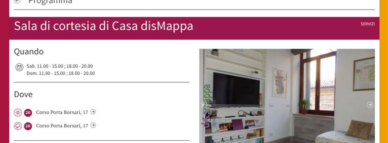 Casa disMappa parteciperà attivamente all'edizione 2016 del festival dei giochi di strada Tocatì offrendo ai partecipanti in sedia a rotelle e loro accompagnatori la propria stanza quale sala di cortesia. Sala di cortesia di Casa disMappa Quando Sabato 17 settembre 11.00 - 15.00 ; 18.00 - 20.00 Domenica 18 settembre 11.00 - 15.00 ; 18.00 - 20.00 Casa disMappa è un'innovativa forma di ospitalità accessibile rivolta esclusivamente e gratuitamente a chi visita Verona in sedia a rotelle. In occasione di Tocatì l'ampia stanza con bagno privato, al primo piano di Corso Porta Borsari 17, sarà utilizzabile come sala di cortesia negli orari indicati. Gli ospiti in carrozzina e loro accompagnatori potranno utilizzarla per riposarsi o per utilizzare il bagno con doccia chiamando il numero 347 2486886.